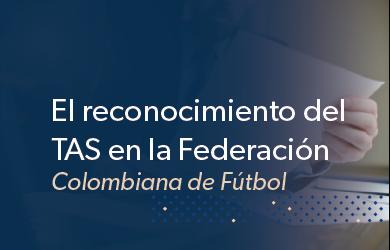 El reconocimiento del TAS en la Federación Colombiana de Fútbol