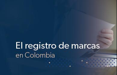 El registro de marcas en Colombia